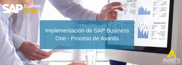 Implementación de SAP Business One - Proceso de Avantis
